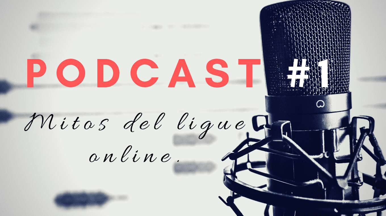 Podcast #1: Atractivo, confianza, voz interna, mitos del dating online.