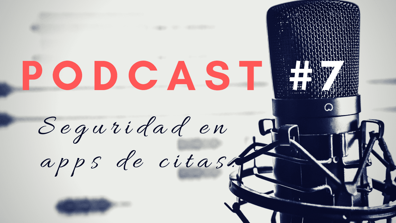 podcast seguridad en apps de citas.