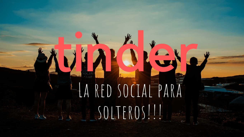 Tinder: La red social para solteros.