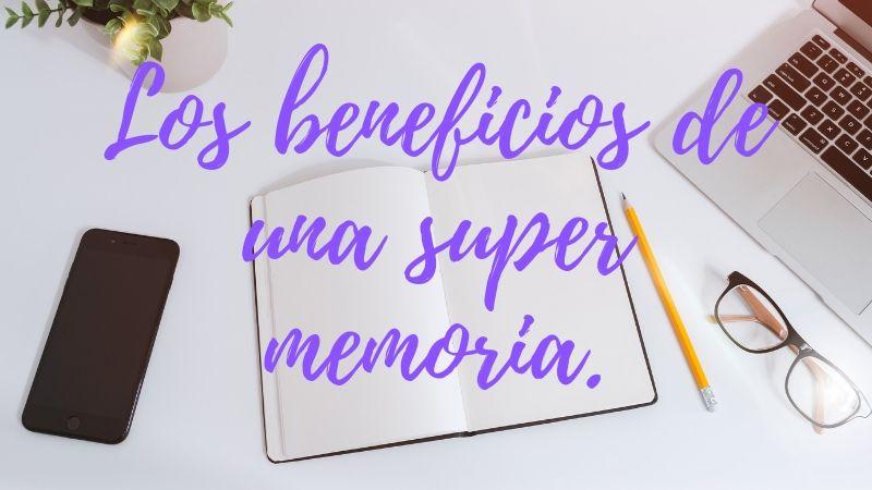beneficios de una super memoria